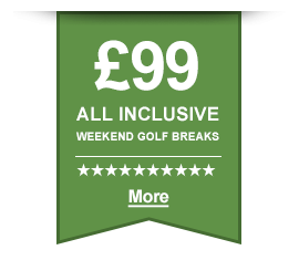 £99 All Inclusive Weekend Golf Breaks